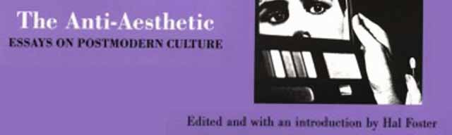 the anti-aesthetic essays on postmodern culture